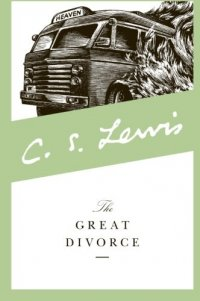 The Great Divorce - by C. S. Lewis