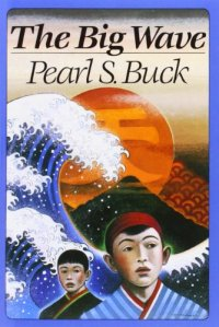 The Big Wave - by Pearl S. Buck