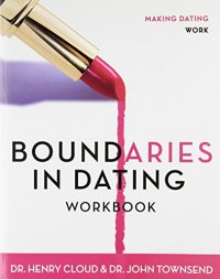 Boundaries in Dating Workbook - by Henry Cloud and John Townsend
