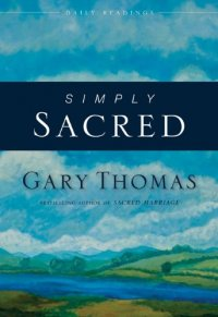 Simply Sacred: Daily Readings - by Gary Thomas