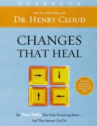 Changes That Heal Workbook - by Henry Cloud