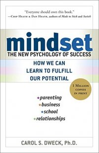 Mindset: The New Psychology of Success - by Carol Dweck