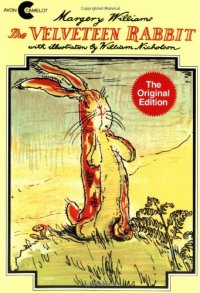 The Velveteen Rabbit: Or How Toys Become Real - by Margery Williams