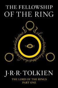 The Fellowship of the Ring: Being the First Part of The Lord of the Rings - by J.R.R. Tolkien