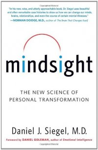Mindsight: The New Science of Personal Transformation - by Daniel J. Siegel