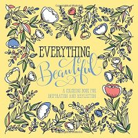 Everything Beautiful: A Coloring Book for Reflection and Inspiration - by WaterBrook