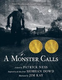 A Monster Calls: Inspired by an idea from Siobhan Dowd - by Patrick Ness