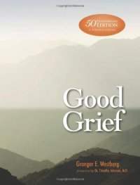 Good Grief - by Granger E. Westberg
