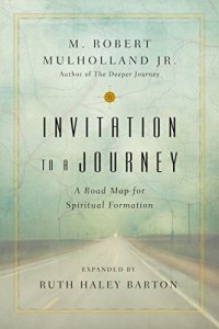 Invitation to a Journey: A Road Map for Spiritual Formation - by M. Robert Mulholland Jr.