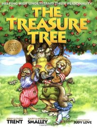 The Treasure Tree: Helping Kids Understand Their Personality - by John Trent and Gary Smalley
