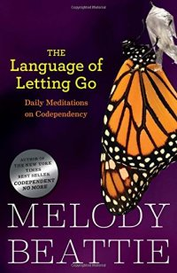The Language of Letting Go: Daily Meditations on Codependency - by Melody Beattie
