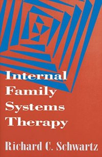 Internal Family Systems Therapy - by Richard C. Schwartz