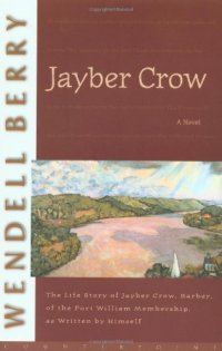 Jayber Crow - by Wendell Berry