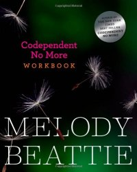 Codependent No More Workbook - by Melody Beattie