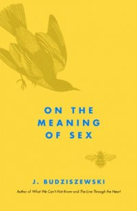On the Meaning of Sex - by J. Budziszewski